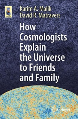 Abbildung von Malik / Matravers | How Cosmologists Explain the Universe to Friends and Family | 1st ed. 2019 | 2019