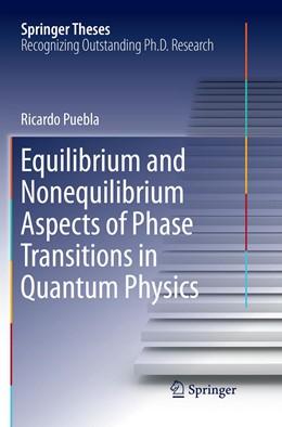 Abbildung von Puebla | Equilibrium and Nonequilibrium Aspects of Phase Transitions in Quantum Physics | Softcover reprint of the original 1st ed. 2018 | 2019