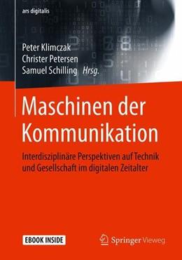 Abbildung von Klimczak / Petersen / Schilling | Maschinen der Kommunikation | 2020 | Interdisziplinäre Perspektiven...