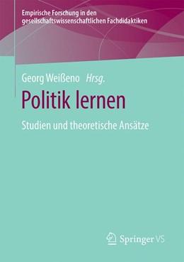 Abbildung von Weißeno | Politik lernen | 2019 | Studien und theoretische Ansät...