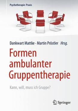 Abbildung von Mattke / Pröstler | Formen ambulanter Gruppentherapie | 1. Auflage | 2020 | beck-shop.de