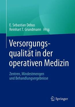 Abbildung von Debus / Grundmann | Versorgungsqualität in der operativen Medizin | 1. Auflage | 2020 | beck-shop.de