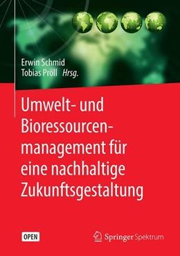 Abbildung von Schmid / Pröll | Umwelt- und Bioressourcenmanagement für eine nachhaltige Zukunftsgestaltung | 2019