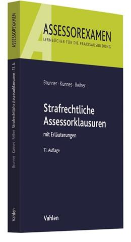Abbildung von Brunner / Kunnes | Strafrechtliche Assessorklausuren | 11. Auflage | 2020 | beck-shop.de