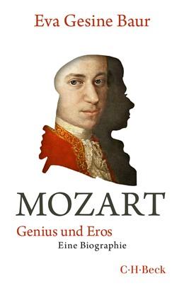 Abbildung von Baur, Eva Gesine | Mozart | 2020 | Genius und Eros | 6371