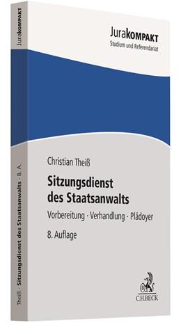 Abbildung von Theiß | Sitzungsdienst des Staatsanwalts | 8. Auflage | 2019 | Vorbereitung, Verhandlung, Plä...