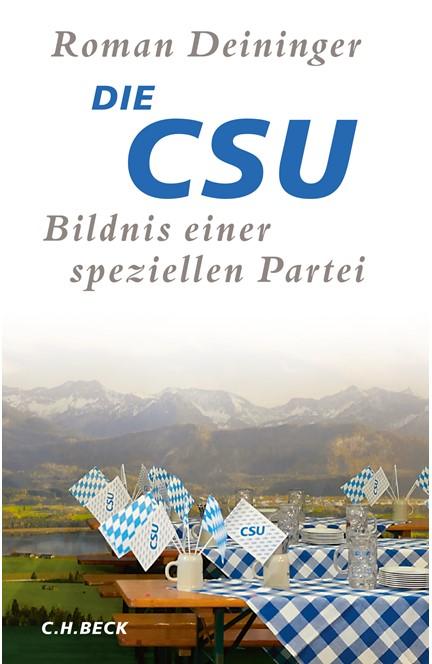 Cover: Roman Deininger, Die CSU