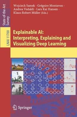 Abbildung von Samek / Montavon / Vedaldi / Hansen / Müller | Explainable AI: Interpreting, Explaining and Visualizing Deep Learning | 1st ed. 2019 | 2019