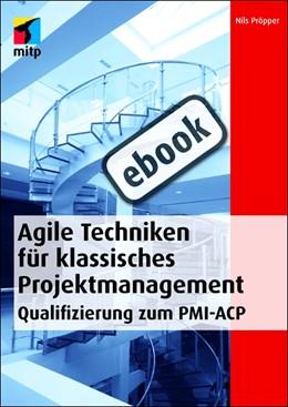 Abbildung von Pröpper | Agile Techniken für klassisches Projektmanagement | 1., 2012 | 2012 | Qualifizierung zum PMI-ACP®