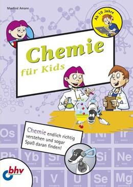 Abbildung von Amann   Chemie für Kids   1. Auflage   2019   beck-shop.de