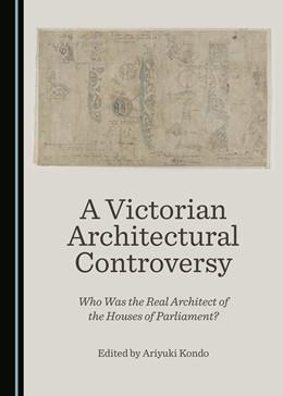 Abbildung von A Victorian Architectural Controversy | 2019 | Who Was the Real Architect of ...