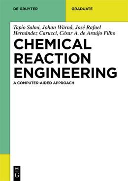 Abbildung von Salmi / Wärnå / Hernández Carucci | Chemical Reaction Engineering | 2020 | A Computer-Aided Approach