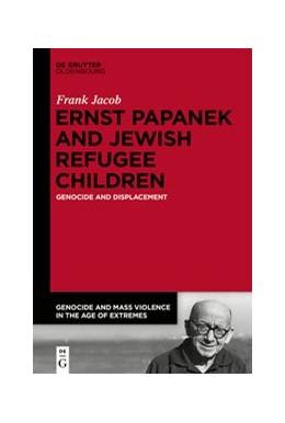 Abbildung von Jacob | Ernst Papanek and Jewish Refugee Children | 1. Auflage | 2021 | 4 | beck-shop.de