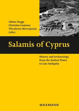Abbildung von Rogge / Ioannou / Mavrojannis | Salamis of Cyprus | 2019 | History and Archaeology from t... | 13