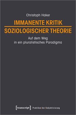 Abbildung von Haker   Immanente Kritik soziologischer Theorie   1. Auflage   2020   17   beck-shop.de