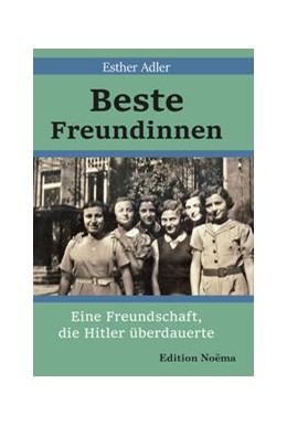 Abbildung von Adler   Beste Freundinnen   2019   Eine Freundschaft, die Hitler ...