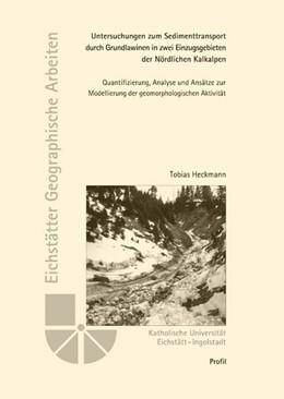 Abbildung von Heckmann | Untersuchungen zum Sedimenttransport durch Grundlawinen in zwei Einzugsgebieten der Nördlichen Kalkalpen. | 1. Auflage | 2006 | 14 | beck-shop.de