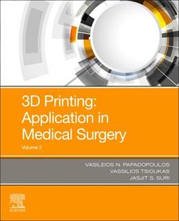 Abbildung von Papadopoulos / Tsioukas   3D Printing: Applications in Medicine and Surgery Volume 2   1. Auflage   2021   beck-shop.de