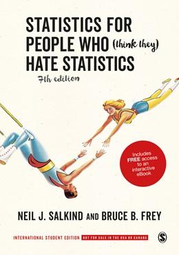 Abbildung von Salkind / Frey | Statistics for People Who (Think They) Hate Statistics - International Student Edition | Seventh Edition | 2019