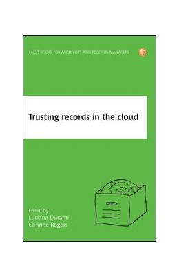 Abbildung von Duranti / Rogers | Trusting Records in the Cloud | 1. Auflage | 2019 | beck-shop.de