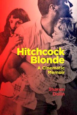 Abbildung von Dolin | Hitchcock Blonde | 2020 | A Cinematic Memoir