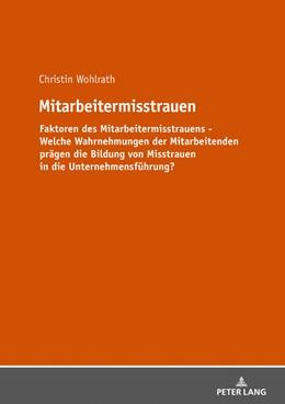 Abbildung von Wohlrath | Mitarbeitermisstrauen | 2019 | Faktoren des Mitarbeitermisstr...