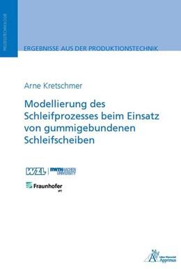 Abbildung von Kretschmer   Modellierung des Schleifprozesses beim Einsatz von gummigebundenen Schleifscheiben   1. Auflage   2019   beck-shop.de