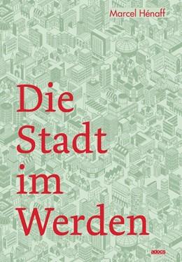 Abbildung von Hénaff | Die Stadt im Werden | 1. Auflage | 2019 | beck-shop.de