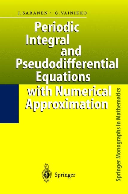 Abbildung von Saranen / Vainikko | Periodic Integral and Pseudodifferential Equations with Numerical Approximation | 2001
