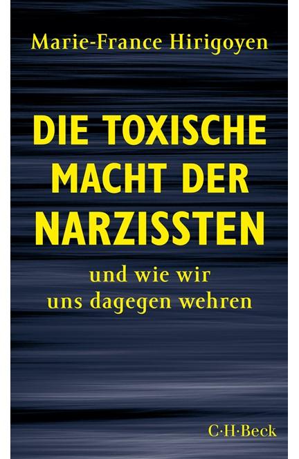Cover: Marie-France Hirigoyen, Die toxische Macht der Narzissten