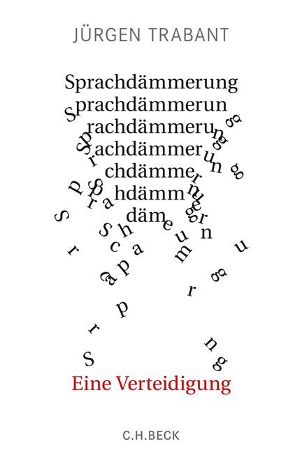 Cover: Jürgen Trabant, Sprachdämmerung