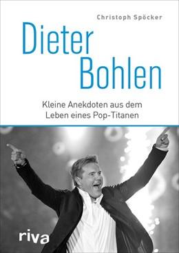 Abbildung von Spöcker | Dieter Bohlen | 1. Auflage | 2019 | beck-shop.de