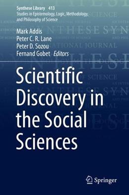 Abbildung von Addis / Lane / Sozou / Gobet | Scientific Discovery in the Social Sciences | 1st ed. 2019 | 2019