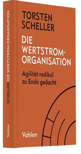 Abbildung von Scheller | Die Wertstrom-Organisation | 1. Auflage | 2021 | beck-shop.de