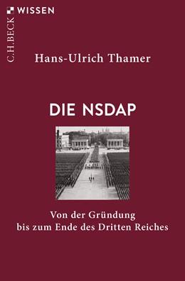 Abbildung von Thamer, Hans-Ulrich | Die NSDAP | 1. Auflage | 2020 | 2911 | beck-shop.de