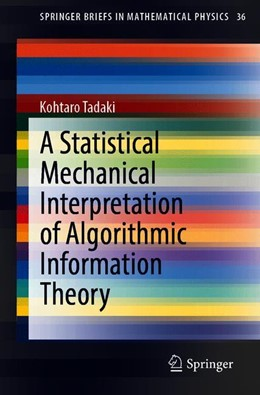 Abbildung von Tadaki | A Statistical Mechanical Interpretation of Algorithmic Information Theory | 1st ed. 2019 | 2019