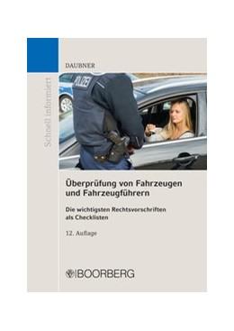 Abbildung von Daubner | Überprüfung von Fahrzeugen und Fahrzeugführern | 12. Auflage | 2019 | beck-shop.de