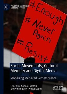 Abbildung von Merrill / Keightley / Daphi   Social Movements, Cultural Memory and Digital Media   1st ed. 2020   2020   Mobilising Mediated Remembranc...