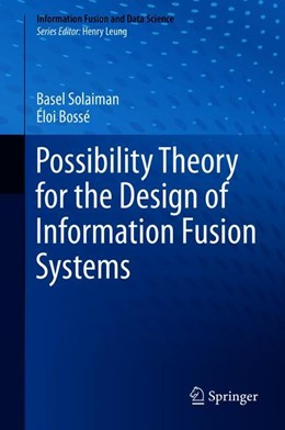 Abbildung von Solaiman / Bossé | Possibility Theory for the Design of Information Fusion Systems | 1st ed. 2019 | 2020