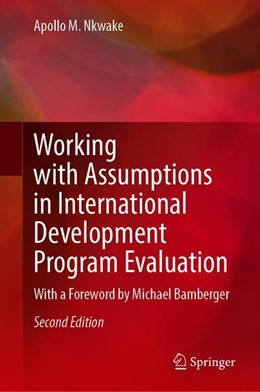 Abbildung von Nkwake | Working with Assumptions in International Development Program Evaluation | 2nd ed. 2020 | 2019 | With a Foreword by Michael Bam...