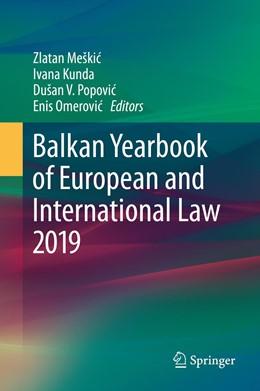 Abbildung von Meškic / Kunda / Popovic / Omerovic   Balkan Yearbook of European and International Law 2019   1st ed. 2020   2020   2019