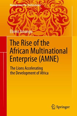 Abbildung von Amungo   The Rise of the African Multinational Enterprise (AMNE)   1st ed. 2020   2020   The Lions Accelerating the Dev...