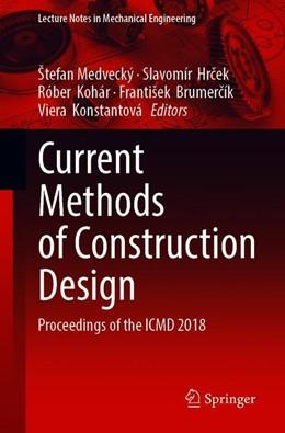 Abbildung von Medvecký / Hrcek / Kohár / Brumercík / Konstantová | Current Methods of Construction Design | 1st ed. 2020 | 2020 | Proceedings of the ICMD 2018