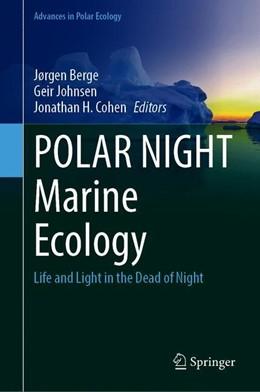 Abbildung von Berge / Johnsen / Cohen   POLAR NIGHT Marine Ecology   1st ed. 2020   2020   Life and Light in the Dead of ...   4