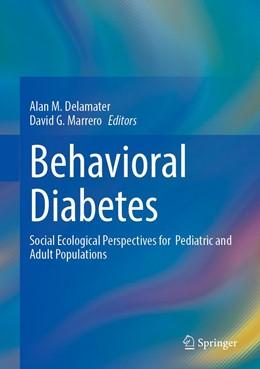 Abbildung von Delamater / Marrero | Behavioral Diabetes | 1st ed. 2020 | 2020 | Social Ecological Perspectives...