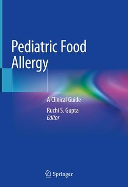 Abbildung von Gupta | Pediatric Food Allergy | 1st ed. 2020 | 2020 | A Clinical Guide