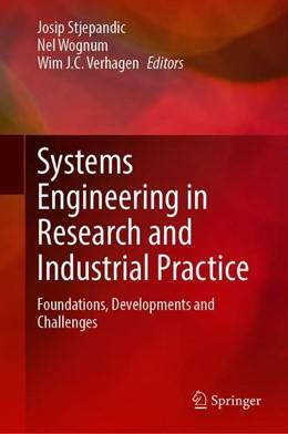 Abbildung von Stjepandic / Wognum / J. C. Verhagen | Systems Engineering in Research and Industrial Practice | 1st ed. 2019 | 2019 | Foundations, developments and ...