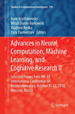 Abbildung von Kryzhanovsky / Dunin-Barkowski / Redko / Tiumentsev | Advances in Neural Computation, Machine Learning, and Cognitive Research II | Softcover reprint of the original 1st ed. 2019 | 2019 | Selected Papers from the XX In... | 799