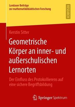Abbildung von Sitter | Geometrische Körper an inner- und außerschulischen Lernorten | 1. Auflage | 2019 | beck-shop.de