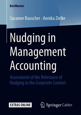 Abbildung von Rauscher / Zielke | Nudging in Management Accounting | 2019 | Assessment of the Relevance of...